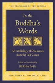 bookcover In the Buddha's words: an anthology, by Bhikkhu Bodhi